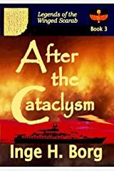 After the Cataclysm (Legends of the Winged Scarab Book 3)