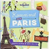 Lonely Planet Kinderreiseführer Komm mit nach Paris (Lonely Planet Kids) (Lonely Planet Kids Komm mit)