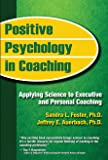 Positive Psychology in Coaching: Applying Science to Executive and Personal Coaching