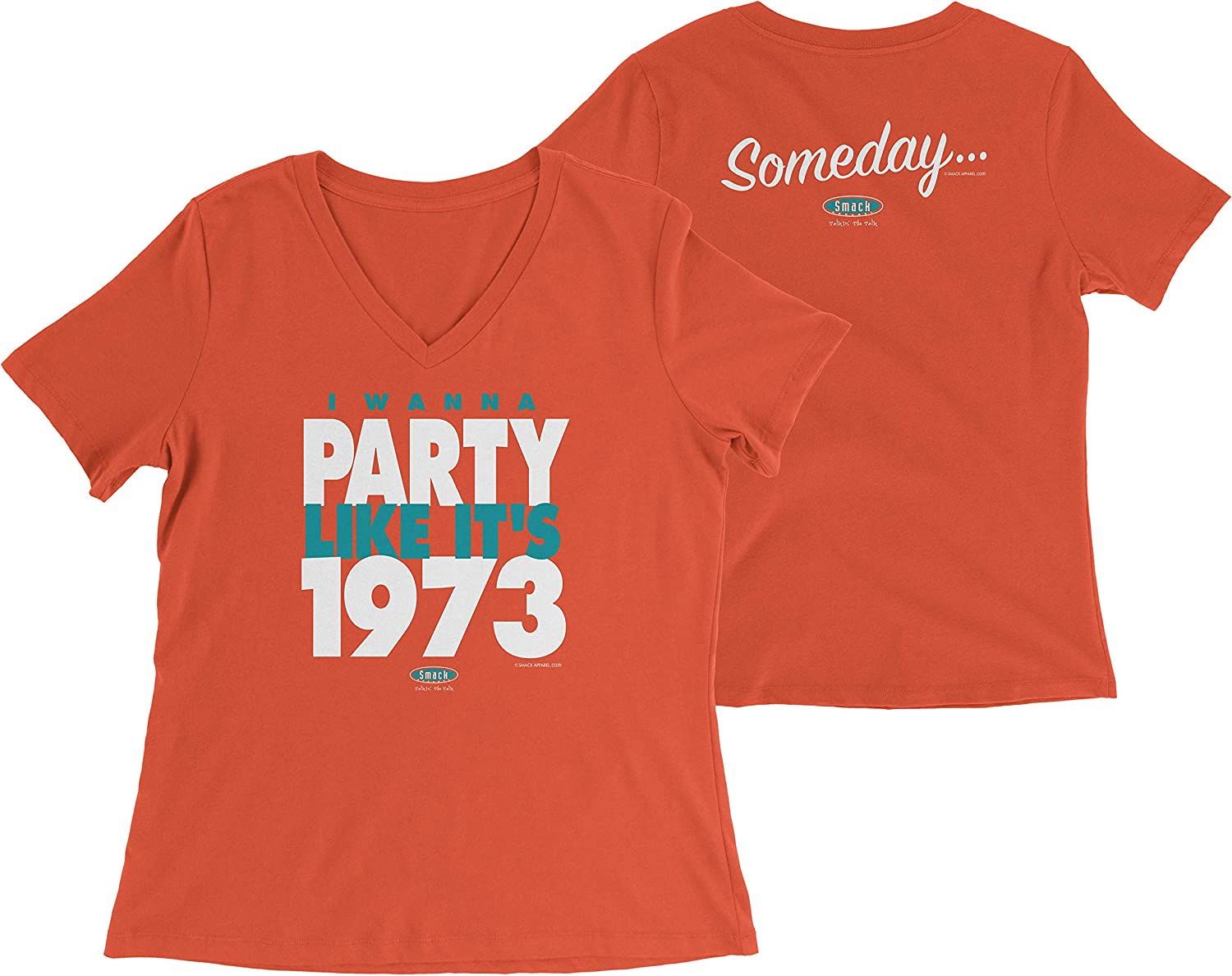 Smack Apparel Miami Football Fans Sm-3X Orange Ladies T-Shirt Someday/…I Wanna Party Like Its 1973