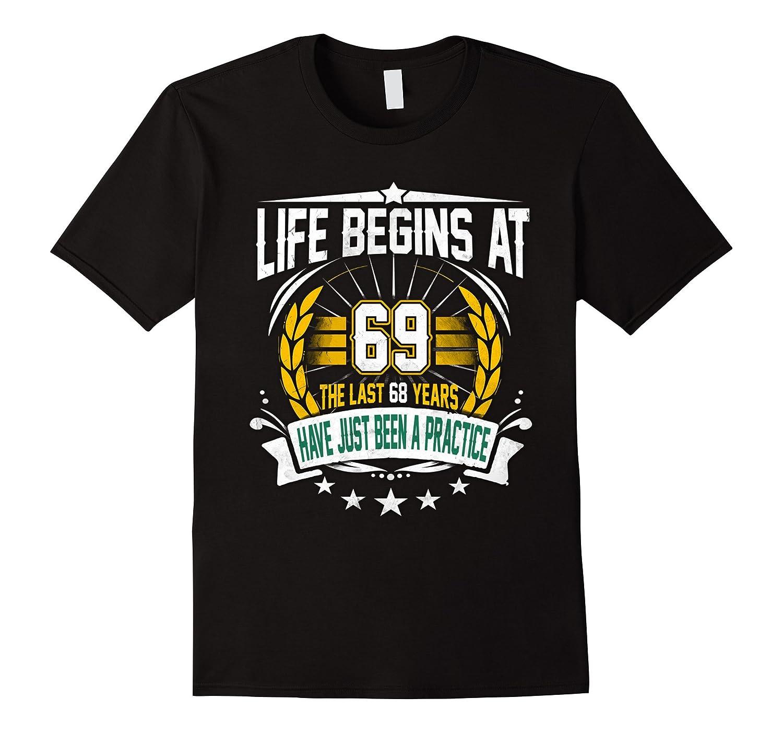 Life begins at 69 shirt 69th birthday-Vaci