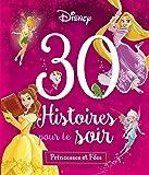 DISNEY PRINCESSES - 30 Histoires pour le Soir - Princesses et Fées