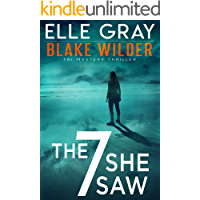 The 7 She Saw (Blake Wilder FBI Mystery Thriller Book 1)