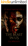 The Beast In Us (The Beast And Me Book 3)