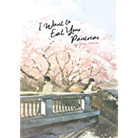I Want to Eat Your Pancreas (Light Novel) (English Edition)