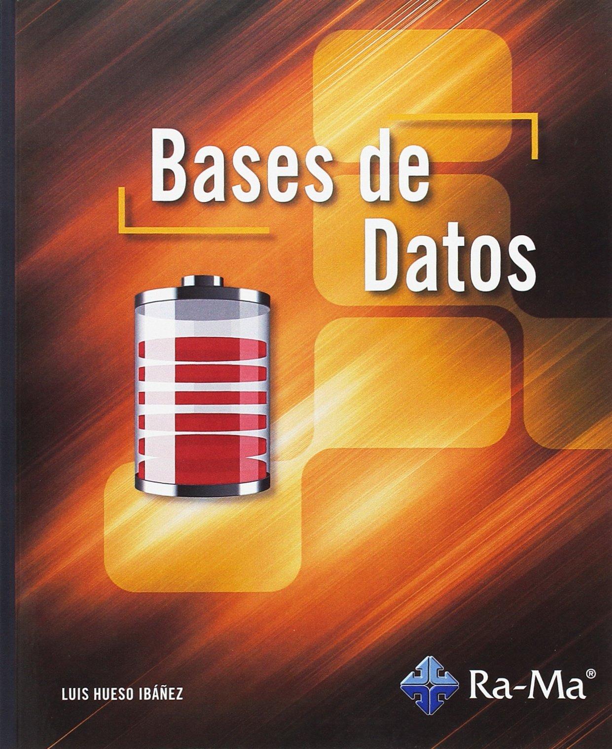 Bases de Datos (GRADO SUPERIOR) Tapa blanda – 30 may 2012 Luis Hueso Ibáñez Galindo 8499641571 Database design & theory SAP (Systems