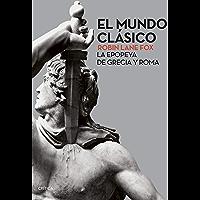 El mundo clásico: La epopeya de Grecia y Roma