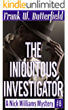 The Iniquitous Investigator (A Nick Williams Mystery Book 8)