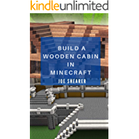 Unofficial Guide How To Build a Wooden Cabin In Minecraft