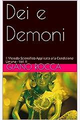 Dei e Demoni: Il Metodo Scientifico Applicato alla Condizione Umana - Vol. II (Italian Edition) Kindle Edition