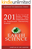 Earth Science: 201 Exciting Books, Videos, Games, and Experiment Kits to Supplement Elementary Science (Blueprints for Homeschool Science Book 4)