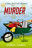 Murder In The Flower Beds (A Ray And Cain Mystery Book 1)
