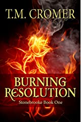 Burning Resolution (Stonebrooke Series Book 1) Kindle Edition