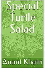 Special Turtle Salad Kindle Edition