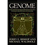 Genome: The Story of the Most Astonishing Scientific Adventure of Our Time—the Attempt to Map All the Genes in the Human…