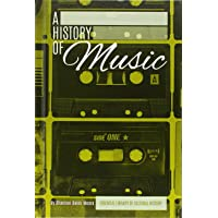 A History of Music (Essential Library of Cultural History)