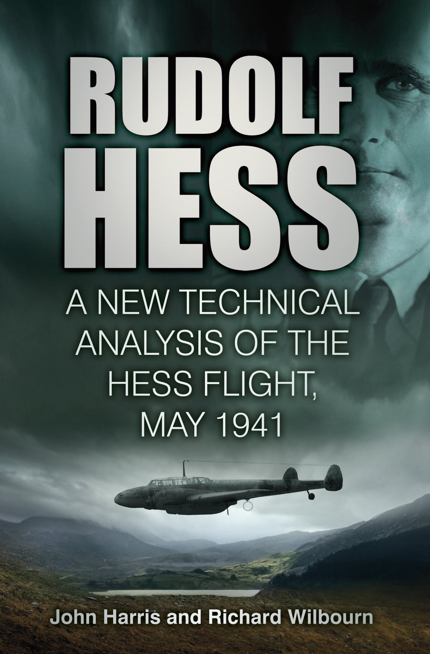 Rudolf Hess  A New Technical Analysis Of The Hess Flight May 1941  English Edition