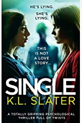 Single: A totally gripping psychological thriller full of twists Kindle Edition