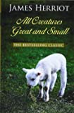 All Creatures Great And Small (Thorndike Press Large Print Famous Authors Series)