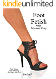 Foot Fetish  with Mistress Zoey: Foot Slave  - Foot Worship - Femdom Worship