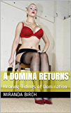 A Domina Returns: Bearing Tidings of Domination (Mistress Lucy's Estate Book 9)
