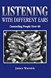 Listening With Different Ears: Counseling People over Sixty