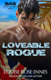 Loveable Rogue: A Military Romance (SAS Rogue Unit Book 3)