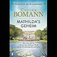Mathilda's geheim: Een vrouw gaat op zoek naar haar herkomst. Tot de Tweede Wereldoorlog alles ontwricht. (Vrouwen van…