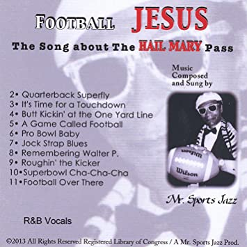 Mr  Sports Jazz - Football Jesus (The Song About the Hail Mary Pass