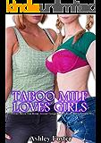 TABOO MILF LOVES GIRLS: A Forbidden, Mature Older Woman, Innocent Younger Woman, Lesbian, Steamy Romantic Story