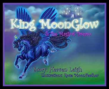 King MoonGlow and the Magical Dream