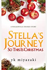 Stella's Journey: So This is Christmas: A Walkerville Desires Story Kindle Edition