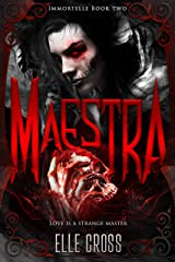Maestra (Immortelle Book 2) Kindle Edition