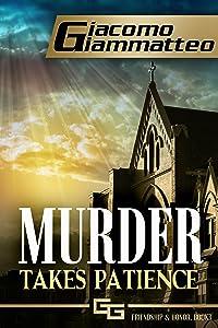 Murder Takes Patience: A Frankie Donovan Mystery (Friendship & Honor Series Book 3)
