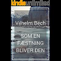 Som en fæstning bliver den (Danish Edition)