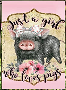 Flags Galore Decor & More Just A Girl That Loves Pigs Garden Flag G 1287