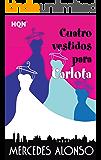 Cuatro vestidos para Carlota (HQÑ)