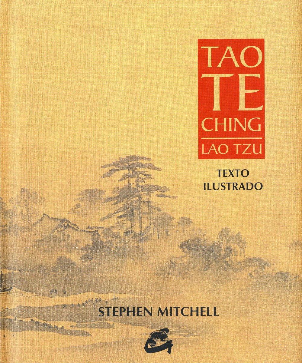 Tao Te Ching. Lao Tzu: Texto ilustrado Sabiduría y tradición: Amazon.es:  Lao Tzu, Stephen Mitchell, Jorge Viñes Roig: Libros