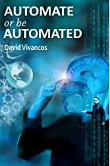 Automate or be Automated Kindle Edition