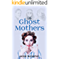 The Ghost Mothers