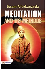 Meditation And Its Methods: Swami Vivekananda's Most Popular book on Meditation Kindle Edition
