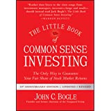The Little Book of Common Sense Investing: The Only Way to Guarantee Your Fair Share of Stock Market Returns (Little Books. B
