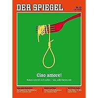 DER SPIEGEL 23/2018: Ciao Amore!