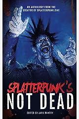 Splatterpunk's Not Dead Kindle Edition