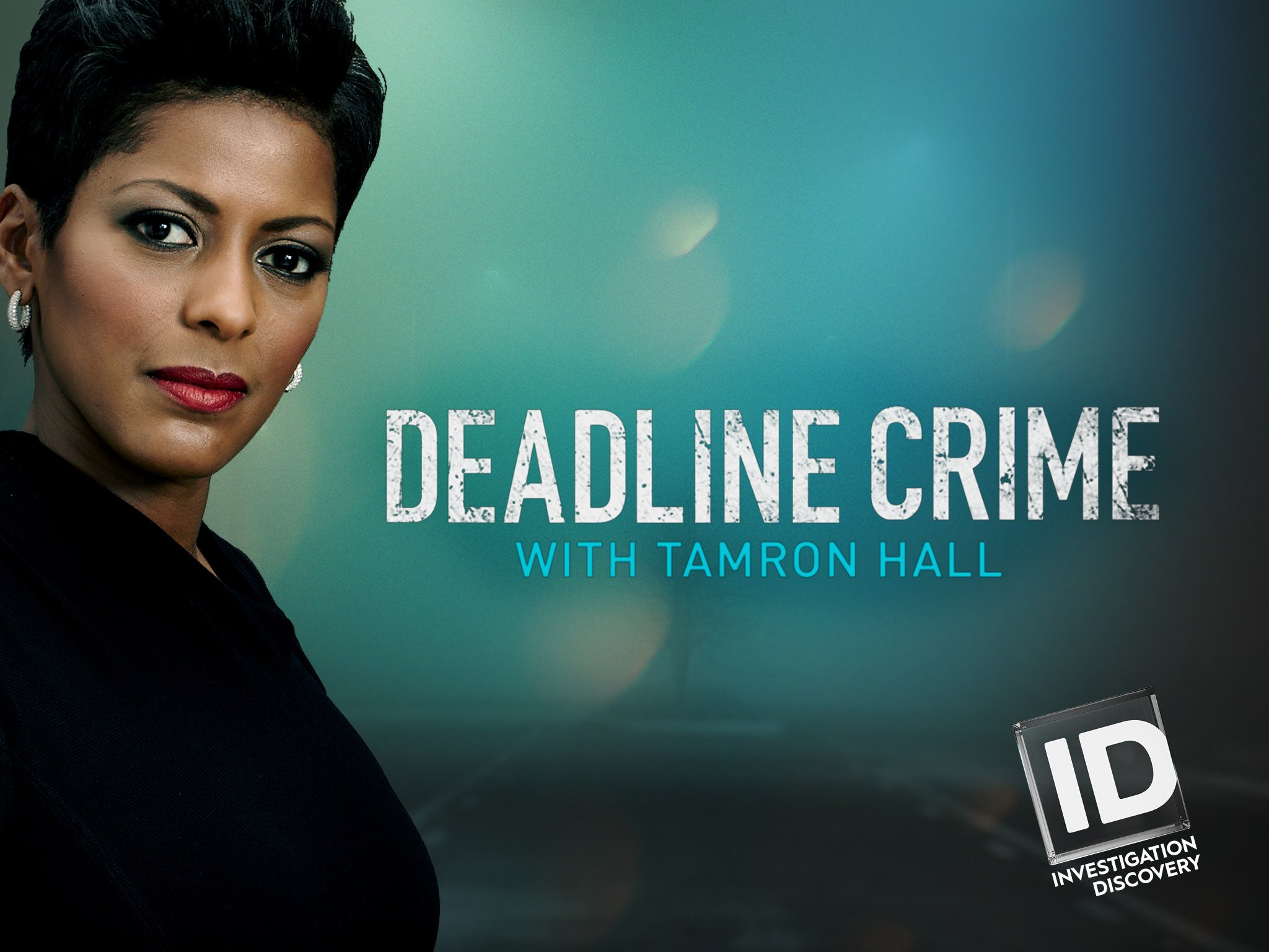 Amazon com: Watch Deadline Crime with Tamron Hall Season 5 | Prime Video