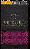 Gefesselt von Dr. Duken Moore (Medicine of Love Edition)