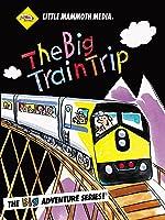 The BIG Train Trip