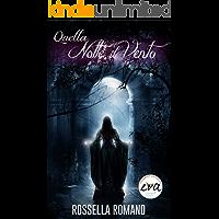 Quella Notte il Vento: Romanzo Fantasy. Volume Unico.