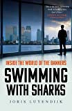 Swimming with Sharks: Inside the World of the Bankers