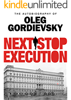 The snowden operation inside the wests greatest intelligence next stop execution the autobiography of oleg gordievsky fandeluxe Choice Image